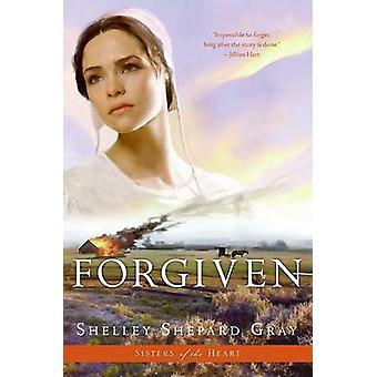 Forgiven Sisters of the Heart Book 3 by Gray & Shelley Shepard