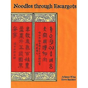 Noodles Through Escargots by Wing & Arianne