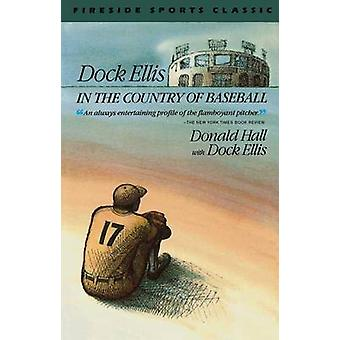 Dock Ellis in the Country of Baseball by Hall & Donald