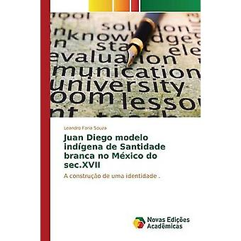 Juan Diego modelo indgena de Santidade branca geen Mxico doen sec. XVII door Faria Souza Leandro
