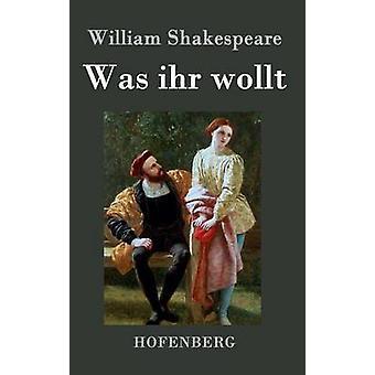 Was ihr wollt by William Shakespeare