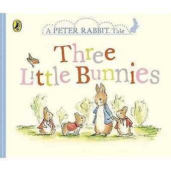 Peter Rabbit Tales - Three Little Bunnies by Beatrix Potter - Fiona P
