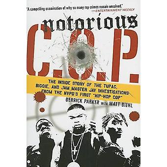 Notorious C.O.P. - The Inside Story of the Tupac - Biggie - and Jam Ma