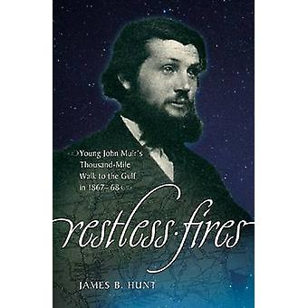 Restless Fires - Young John Muir's Thousand Mile Walk to the Gulf in 1