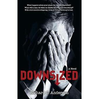 Downsized by Richard C Anderson - 9781532015069 Book