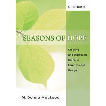 Seasons of Hope - Creating and Sustaining Catholic Bereavement Groups