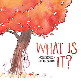 What is it? by Dustin Nguyen - Nicole Hoang - 9781608868353 Book