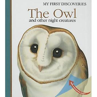 The Owl - And Other Night-Flying Creatures by Sylvaine Peyrols - Sylva