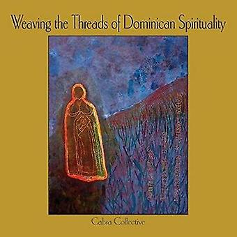 Weaving the Threads of Dominican Spirituality by Cabra Collective - 9