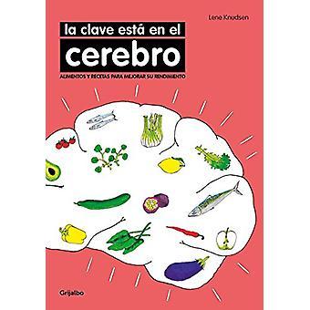 La Clave Esta En El Cerebro / The Key Is in the Brain by Lene Knudsen