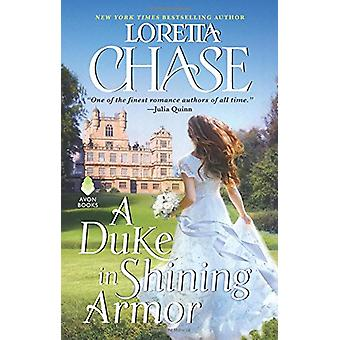 A Duke in Shining Armor - Difficult Dukes by Loretta Chase - 978006245