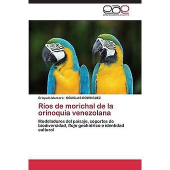 Rios de Morichal de La Orinoquia Venezolana by Marrero Crispulo