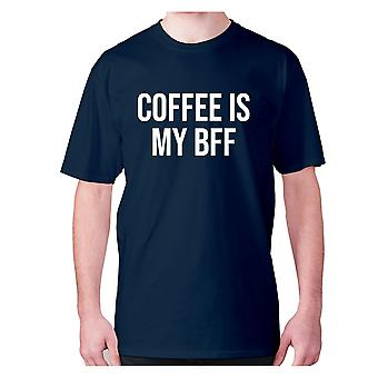Mens funny coffee t-shirt slogan tee novelty hilarious - Coffee is my BFF