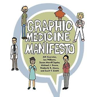 Grafisk medicin manifest af MK Czerwiec & Ian Williams & Susan Merrill Squier & Michael J Green & Kimberly R Myers & Scott T Smith