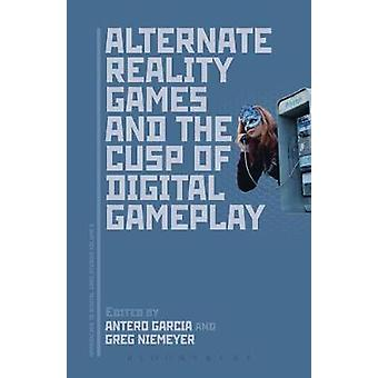 Alternate Reality Games and the Cusp of Digital Gameplay by Garcia & Antero