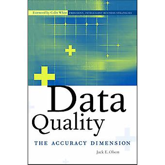 Data Quality The Accuracy Dimension by Olson & Jack L.