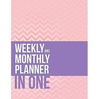 Weekly And Monthly Planner In One by Publishing LLC & Speedy