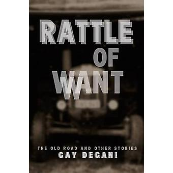 Rattle of Want by Degani & Gay