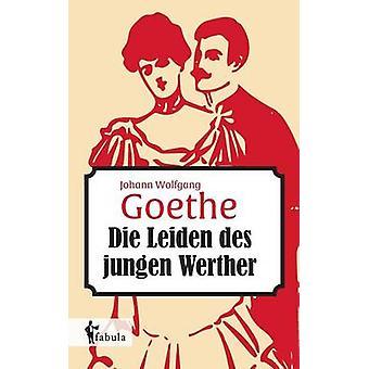 Die Leiden des jungen Werthers by Goethe & Johann Wolfgang von