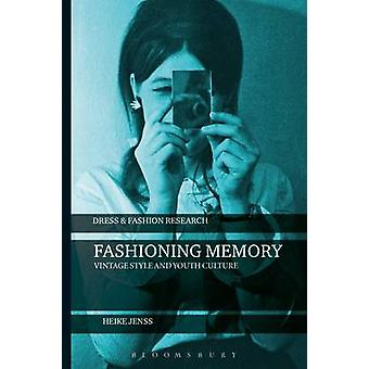 Fashioning Memory - Vintage Style and Youth Culture by Heike Jenss - 9