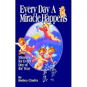 Every Day a Miracle Happens by Charles & Rodney