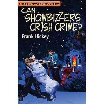 Can Showbizzers Crush Crime by Hickey & Frank