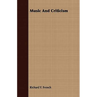 Music And Criticism by French & Richard F.