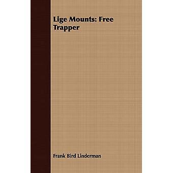 Lige Mounts Free Trapper by Linderman & Frank Bird