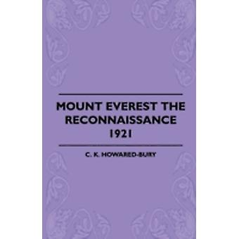 Mount Everest The Reconnaissance 1921 by HowaredBury & C. K.