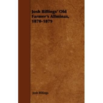 Josh Billings Old Farmers Allminax 18701879 by Billings &  Josh