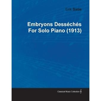 Embryons Dess Ch S by Erik Satie for Solo Piano 1913 by Satie & Erik