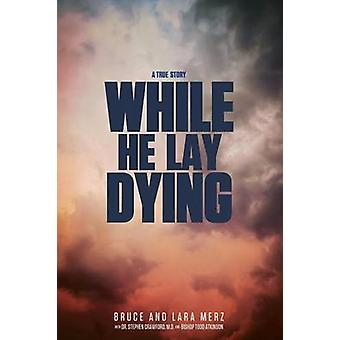 While He Lay Dying by Merz & Bruce & Lara