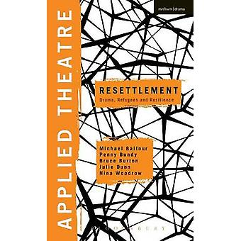 Applied Theatre Resettlement by Balfour & Michael