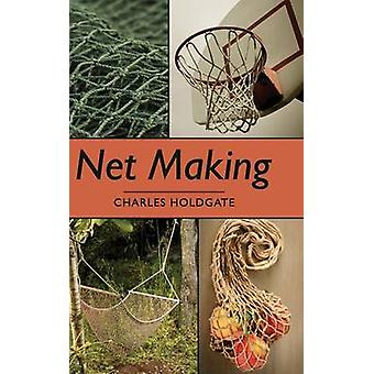 Net Making by Holdgate & Charles