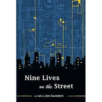 Nine Lives on the Street by Saunders & Jon