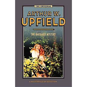 The Barrakee Mystery by Upfield & Arthur W.