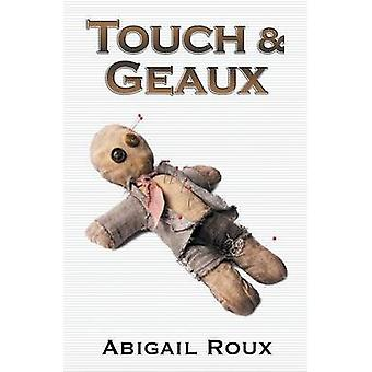 Touch  Geaux by Roux & Abigail