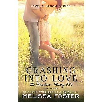 Crashing Into Love The Bradens at Trusty Jake Braden by Foster & Melissa