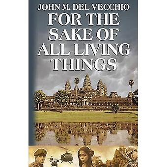 For the Sake of All Living Things by Del Vecchio & John M.