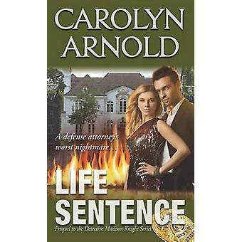 Life Sentence by Arnold & Carolyn