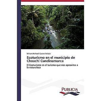 Ecoturismo en el municipio de Choach Cundinamarca by Castro Veloza Wilson Herbed