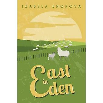 East In Eden by Shopova & Izabela