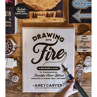 Drawing with Fire by Aney Carver