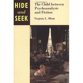 Hide and Seek - The Child Between Psychoanalysis and Fiction by Virgin