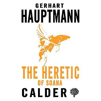 The Heretic of Soana by Gerhart Hauptmann - 9780714549682 Book