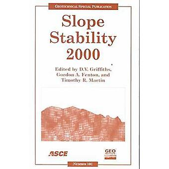 Slope Stability 2000 - Proceedings of Sessions of Geo-Denver - Colorad