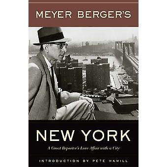Meyer Berger's New York by Meyer Berger - Pete Hamill - 9780823223275