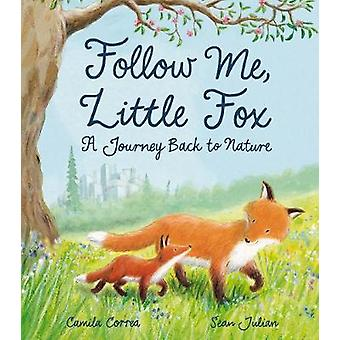 Follow Me - Little Fox - A Journey Back to Nature by Camila Correa - 9
