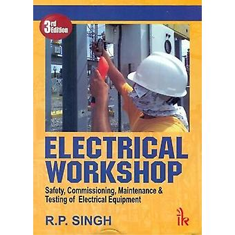Electrical Workshop - Safety - Commissioning - Maintenance & Testi