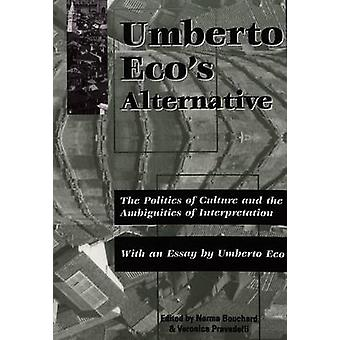Umberto Eco's Alternative - The Politics of Culture and the Ambiguitie